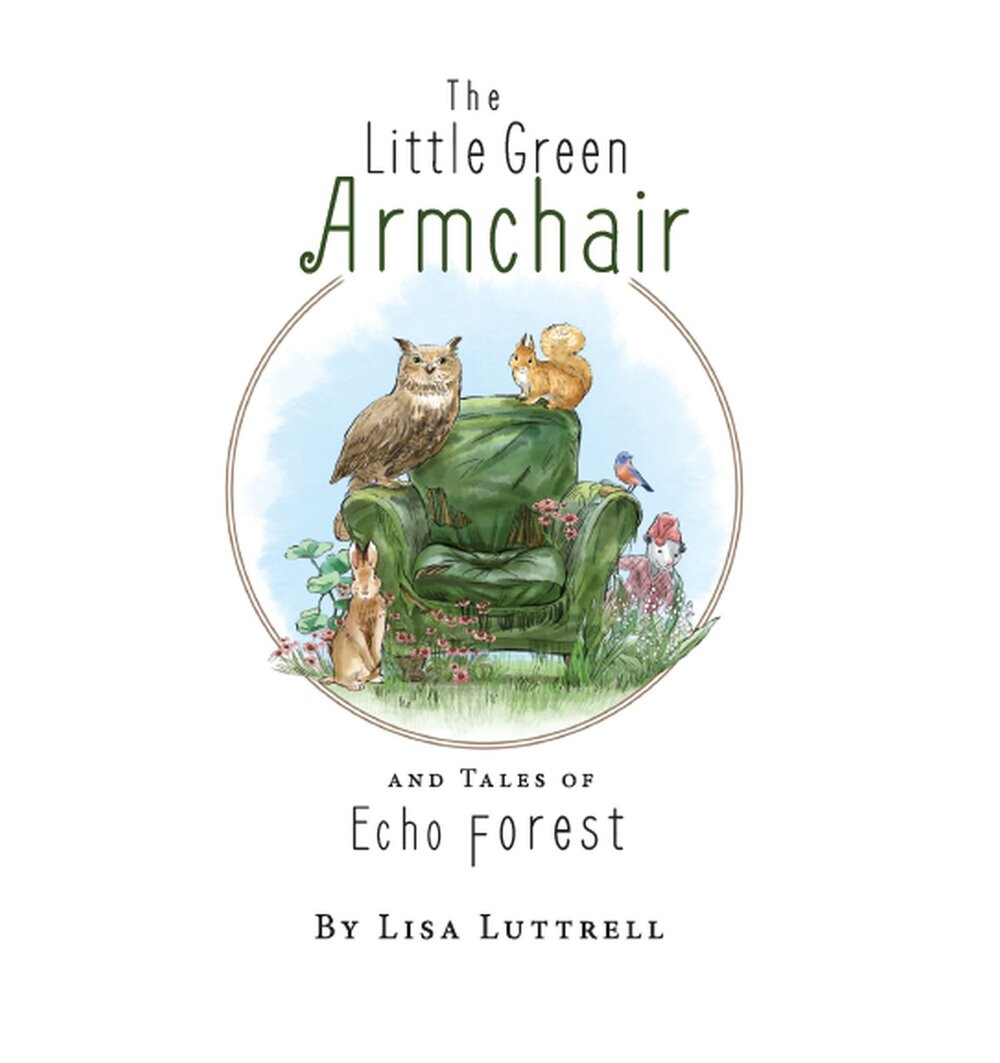 The Little Green Armchair and Tales of Echo Forest Book Cover, by author Lisa Luttrell