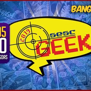 SESC GEEK 2019 (DIA 2) | BANG AO VIVO