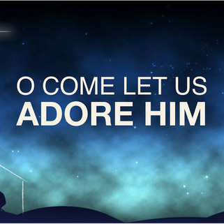 O Come Let Us Adore Him Graphic.PNG