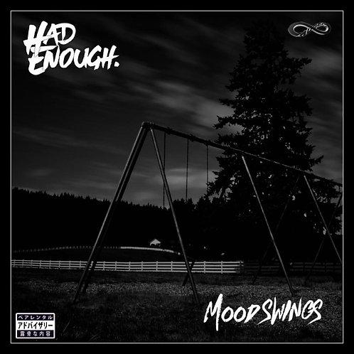 "Had Enough - ""Mood Swings"" EP"