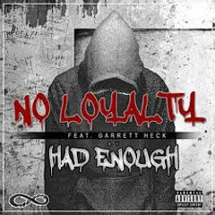 Had Enough - No Loyalty Single