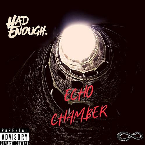"""Had Enough - """"Echo Chamber"""" EP"""