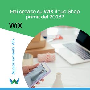 Hai uno shop creato su WIX prima del 2016? 🛒