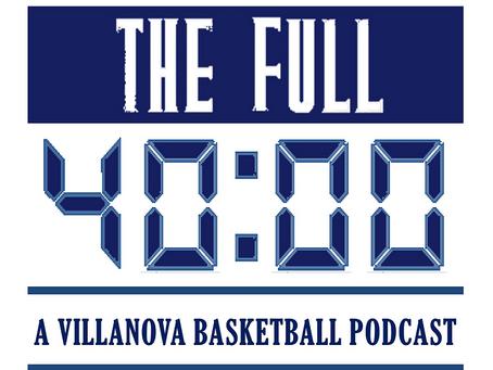 🏀The Full 40🏀 The Villanova Basketball Podcast