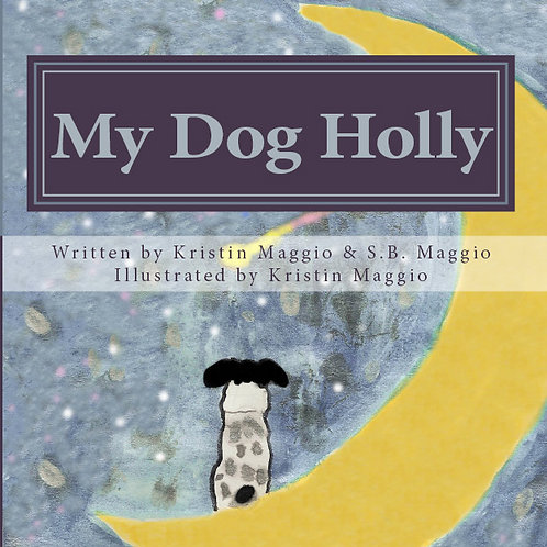 My Dog Holly Book (with LTD Art Print-both signed)