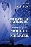 Mister Rainbow Indigo in the case of the Morgue The Merrier