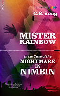 Mister Rainbow in the case of the Nightmare In Nimbin