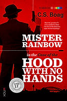 Mister Rainbow Red - The Case of the Hood With No Hands.