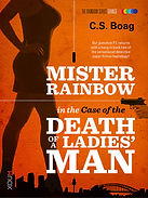 Mister Rainbow Orange - The Case of the Death of a Ladies Man.