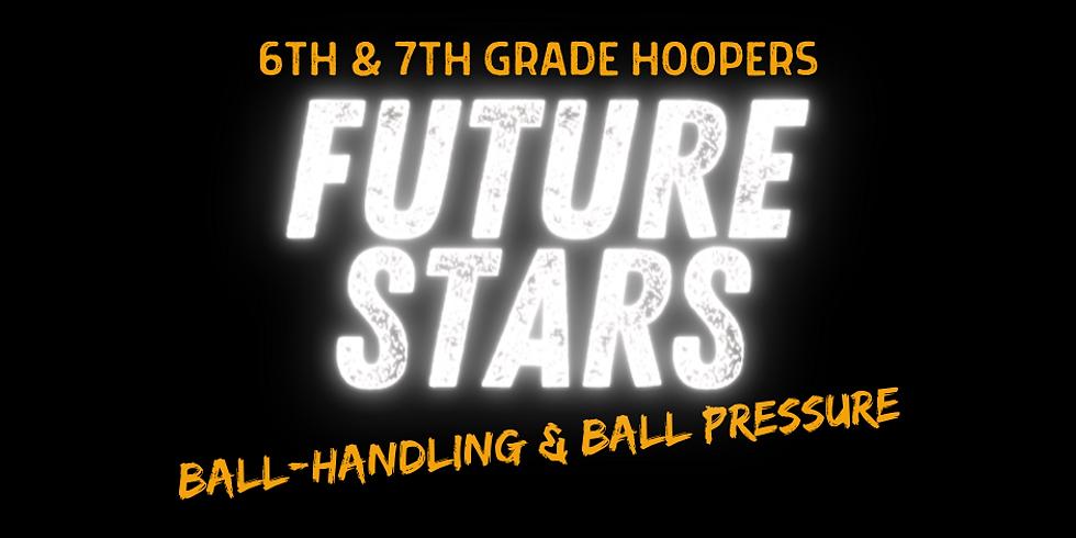 Future Stars: Ball Handling & Ball Pressure Clinic