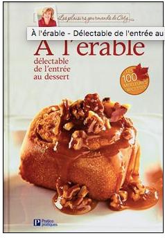 à l'érable délectable de l'entrée au dessert Les plaisirs gourmands de Caty