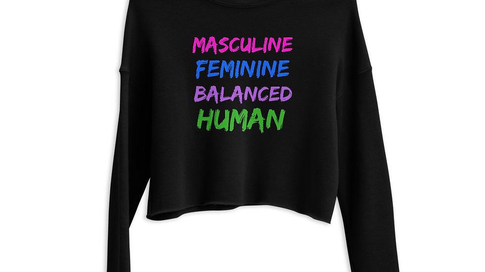 Masculine, Feminine, Balanced, Human Crop Sweatshirt