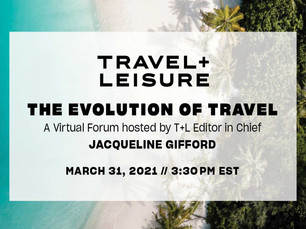SAVE THE DATE: T+L's Virtual Forum on The Evolution of Travel