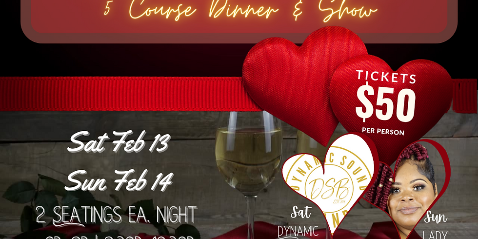 Valentine's Weekend Dinner & Show (Second Seating)
