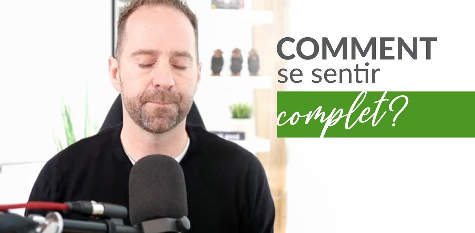 François Lemay - Comment se sentir complet