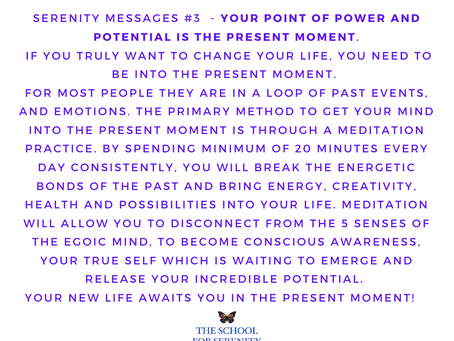 Serenity Message #3 Your Point of Power and Potential is in the Present Moment