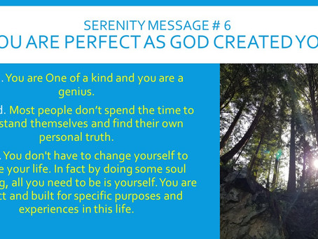 Serenity Message # 6 - You are Perfect as God Created You