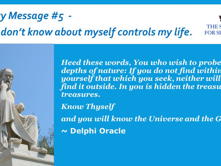 Serenity Message #5 What I dont know about myself controls my life.