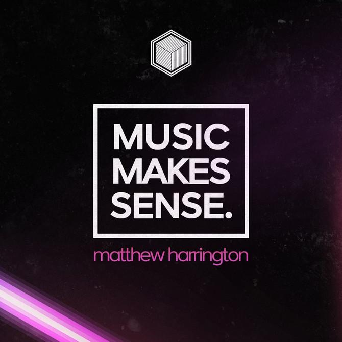 Music Makes Sense - 015 - Matthew Harrington