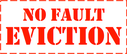 KNOW YOUR RIGHTS: NO FAULT EVICTION