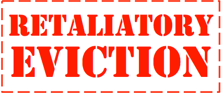 KNOW YOUR RIGHTS: RETALIATORY EVICTION