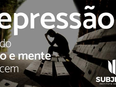 Depressão: quando corpo e mente padecem