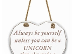 Always be a Unicorn plaque