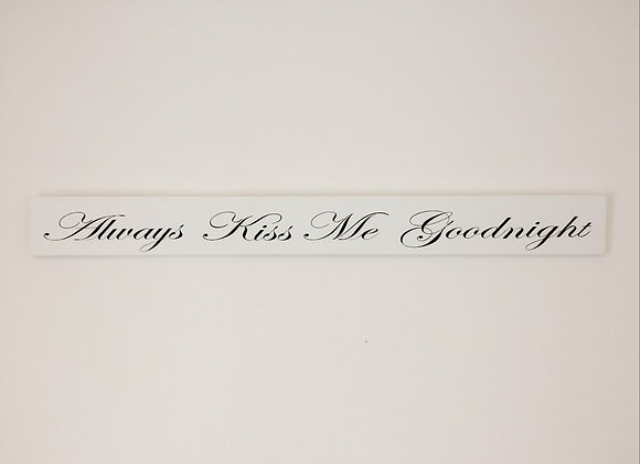 Large Wooden Plaque - Always Kiss Me Goodnight