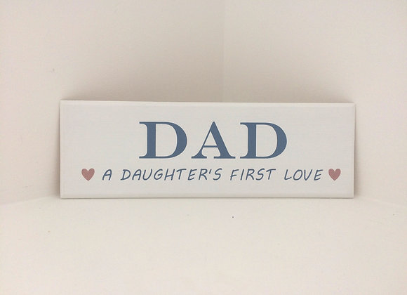Dad - A Daughter's First Love Wooden Plaque