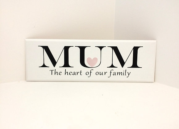 Mum - Heart Of Our Family Wooden Plaque