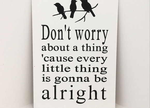 Don't Worry Handpainted  Sign