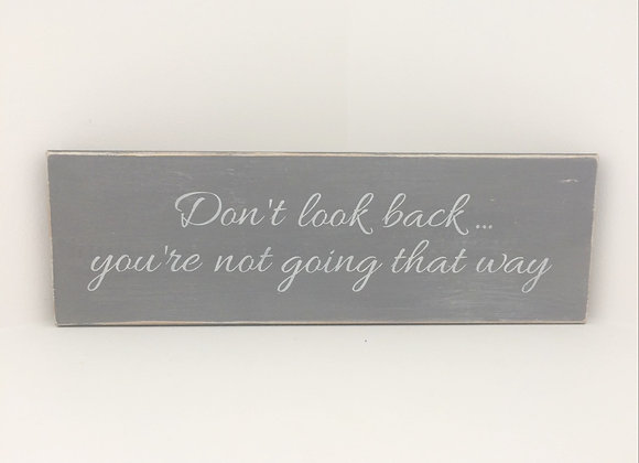 Chalk Painted Wooden Sign - Don't Look Back