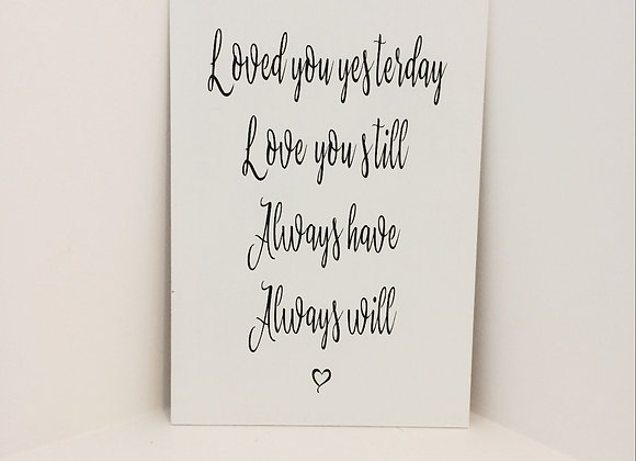 Handpainted Sign - Loved You Yesterday