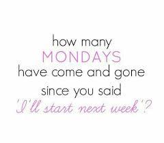 Don't wait for Monday