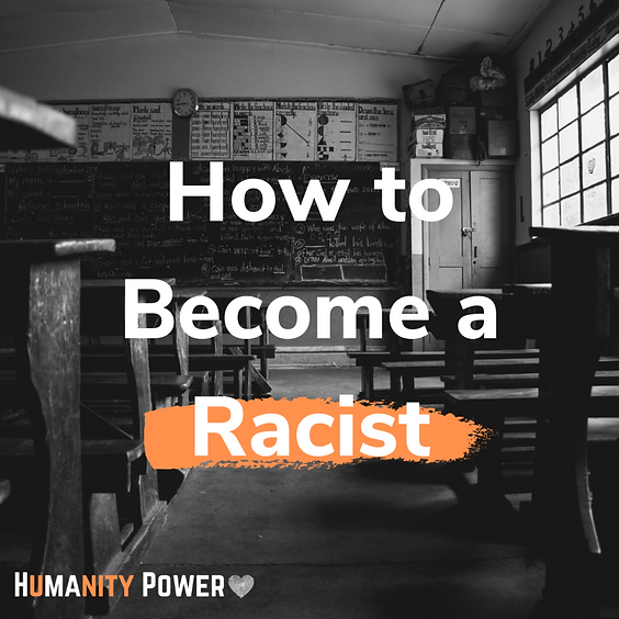 How to Become a Racist