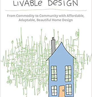 LIVABLE DESIGN OFFERS INNOVATIVE HOME DESIGN SOLUTIONS FOR ALL AGES AND ABILITIES