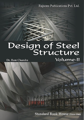 Design of Steel Structures Vol. II (IS 800 1984)