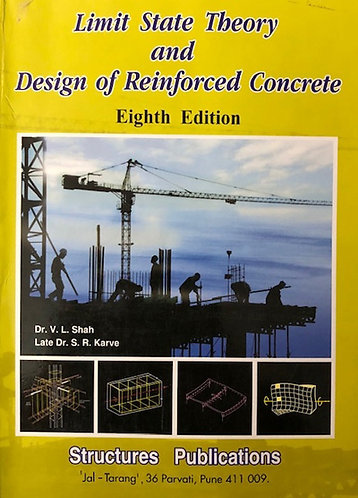 Limit State Theory and Design of Reinforced Concrete By S.R. Karve & V.L. Shah