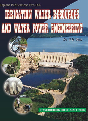 Irrigation Water Resources and Water Power Engg (SI Units) (A-4-Size)