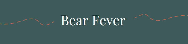 bear fever.PNG