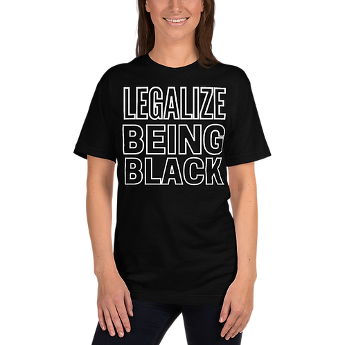 Legalize being black T-Shirt