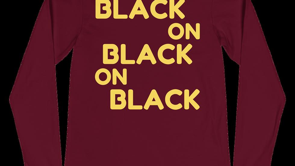 """""""BLACK ON"""" Long Sleeve Tee"""