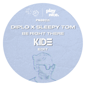 PN0022: Diplo & Sleepy Tom - Be Right There (KIDE Edit) FREE DOWNLOAD🎲🎲