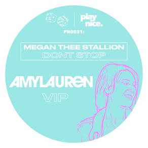 PN0031: Megan Thee Stallion - Don't Stop (Amy Lauren VIP) *FREE DOWNLOAD* 🎲🎲