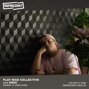 Reprezent Radio - Play Nice w/ Pagieyourboy & DESC