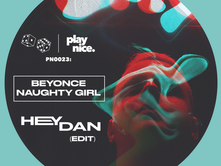 PN0023: Beyoncé - Naughty Girl (HeyDan Edit) FREE DOWNLOAD 🎲🎲