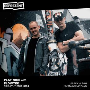 Reprezent Radio: Play Nice w/ Tate Flowers & Flowtek