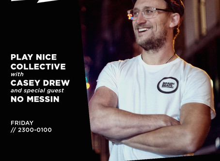 Reprezent Radio: Play Nice Collective w/ Casey-Drew & No Messin'