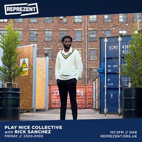 Reprezent Radio - Play Nice w/ Rick Sanchez & Act On
