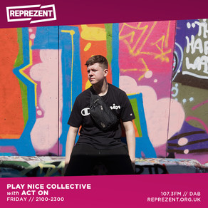Reprezent Radio - Play Nice w/ ACT ON & Groovekode